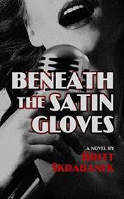 Beneath the Satin Gloves